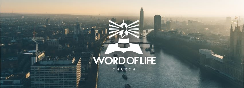 Word of Life Church London Banner Forthcoming Church Services